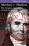 Marbury v. Madison: The Origins and Legacy of Judicial Review (Landmark Law Cases and American Society)