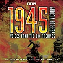 1945 - Year of Victory: Voices from the BBC Archives