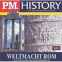 Weltmacht Rom. Paket: Aufstieg und Fall eines Imperiums (P.M. History)