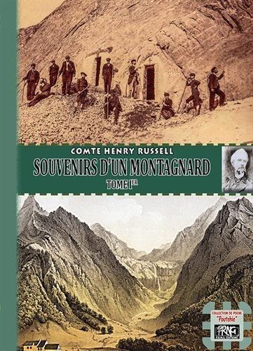Souvenirs d'un montagnard (Tome Ier - éd. de poche) par Comte Henry Russell