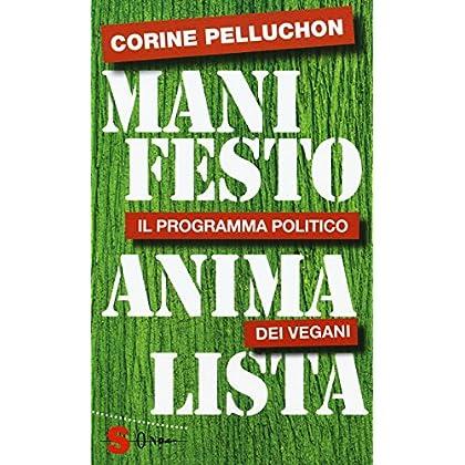 Manifesto Animalista. Il Programma Politico Dei Vegani