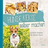 Hundebackbuch: Hundekekse selber machen