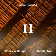 Stories in Storage - Chapter II