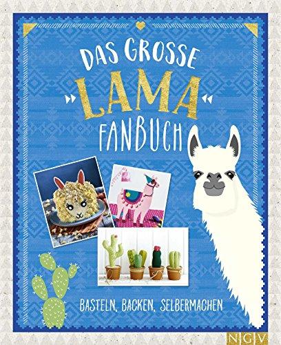 Das große Lama Fanbuch: Basteln, Backen, Selbermachen