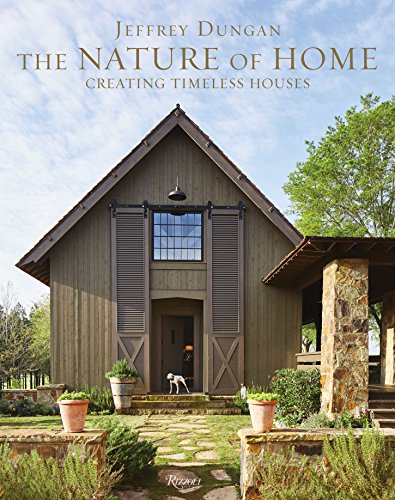 The Nature of Home: Creating Timeless Houses por Jeff Dungan