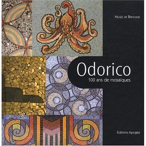 Odorico - 100 Ans de Mosaiques
