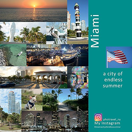 Miami: A City of Endless Summer: A Photo Travel Experience (USA Book 4) (English Edition)