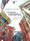 Grand Delusions: A Short Biography of Kolkata