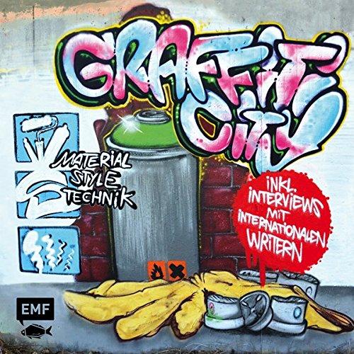 Graffiti City: Material, Style und Technik