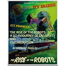 THE RISE OF THE ROBOTS, A SCI-FI JOURNEY OF CREATIVITY AND COLLABORATION (English Edition)