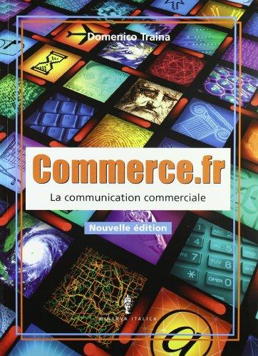 Commerce.fr. Con Cahier de l'lve. Per le Scuole superiori