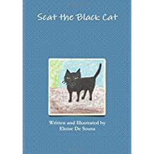 Scat the Black Cat by Eloise De Sousa (2016-05-31)