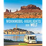 Wohnmobil-Highlights der Welt: Die schönsten Ziele rund um den Globus