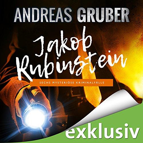 Buchseite und Rezensionen zu 'Jakob Rubinstein: Sechs mysteriöse Kriminalfälle' von Andreas Gruber