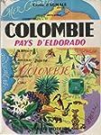 Colombie, pays d'eldorado