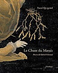 Le Chant du Marais par Pascal Quignard