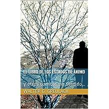 El libro de los estados de ánimo: y otros cuentos sin sentido...