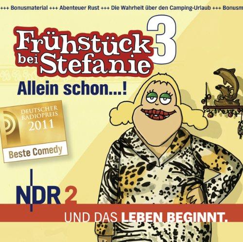 Preisvergleich Produktbild NDR 2 - Frühstück bei Stefanie 3 - Allein schon...!