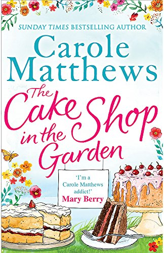 The Cake Shop in the Garden: A lovely, heart-warming read about love, life, family and cake! (Sphere)