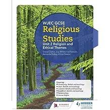 WJEC GCSE Religious Studies: Unit 2 Religion and Ethical Themes