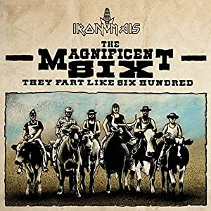 The Magnificent Six (They Fart Like Six Hundred) [Explicit]