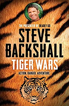 01 Tiger Wars: The Falcon Chronicles by [Backshall, Steve]