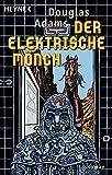 Der Elektrische Mönch: Dirk Gently's Holistische Detektei Roman (Die Dirk-Gently-Serie, Band 1) - Douglas Adams