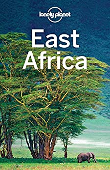 Lonely Planet East Africa (Travel Guide) by [Planet, Lonely, Ham, Anthony, Butler, Stuart, Fitzpatrick, Mary, Holden, Trent]