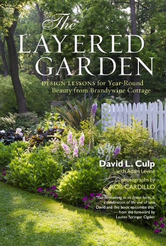 The Layered Garden: Design Lessons for Year-round Beauty from Brandywine Cottage -