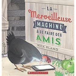 La Merveilleuse Machine ? Se Faire Des Amis