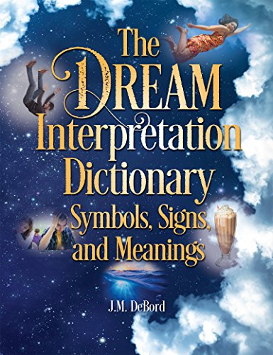 The Dream Interpretation Dictionary: Symbols, Signs, and Meanings (English Edition)