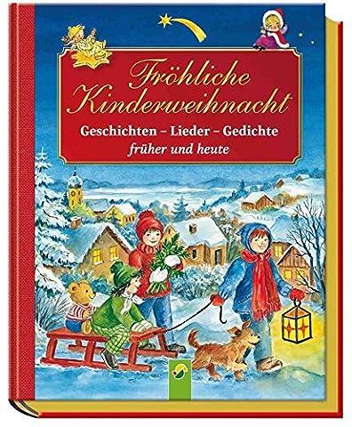 Fröhliche Kinderweihnacht: Geschichten, Lieder, Gedichte - früher und heute (Weihnachten Gedicht Religiösen)
