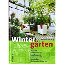 Wintergärten: Planen, bepflanzen, genießen