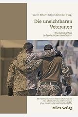 Die unsichtbaren Veteranen: Kriegsheimkehrer in der deutschen Gesellschaft Taschenbuch