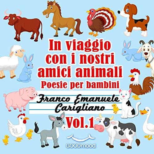 In viaggio con i nostri amici animali: Poesie per bambini 1  Audiolibri