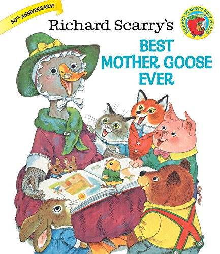 Richard Scarry's Best Mother Goose Ever (Giant Golden Book)