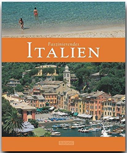 Faszinierendes ITALIEN - Ein Bildband mit über 110 Bildern - FLECHSIG Verlag (Faszination)