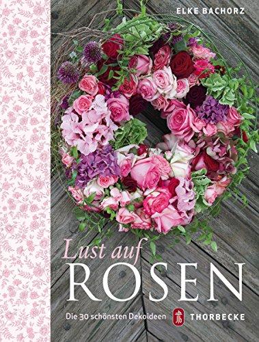 Lust auf Rosen: Die 30 schönsten Dekoideen