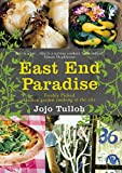 East End Paradise: Kitchen Garden Cooking in the City