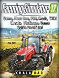 Farming Simulator 17 Platinum Edition Game Guide Unofficial