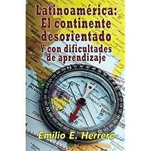 Latinoamérica: El continente desorientado: Y con dificultades de aprendizaje