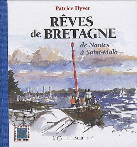 Rêves de Bretagne : De Nantes à Saint-Malo