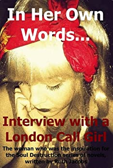 In Her Own Words... Interview with a London Call Girl by [Jacobs, Ruth]