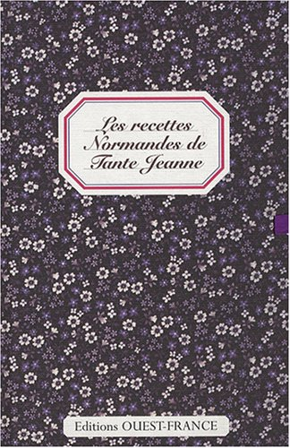 Les recettes Normandes de Tante Jeanne par Marie-Brigitte Voy