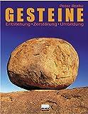 Gesteine: Entstehung - Zerstörung - Umbildung - Peter Rothe