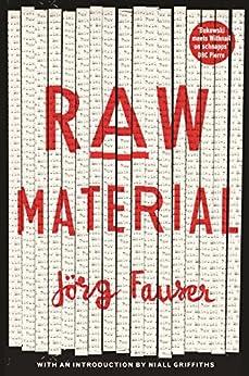 Raw Material (English Edition) von [Fauser, Jorg]