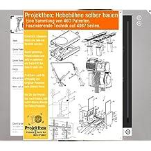 Hebebühne selber bauen: Deine Projektbox inkl. 4967 Seiten Original-Patente bringt Dich mit Spaß ans Ziel!