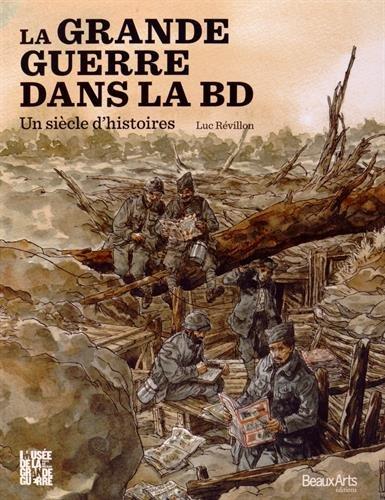 La Grande Guerre dans la BD : Un siècle d'histoires por Luc Révillon