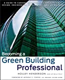 A career guide for professionals in sustainable architecture, design, planning, development, and related consulting  For those considering a new career or a career change focused on green and sustainable building and design, Becoming a Green Building...