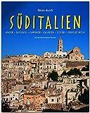Reise durch Süditalien - Apulien - Basilikata - Kampanien - Kalabrien - Sizilien - Liparische Inseln: Ein Bildband mit über 200 Bildern auf 140 Seiten - STÜRTZ Verlag - Herbert Taschler